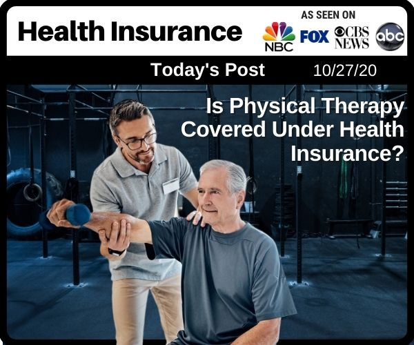Is Physical Therapy Covered Under Health...