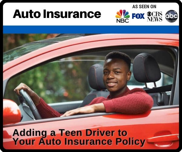 Adding a Teen Driver to Your Auto Insurance Policy
