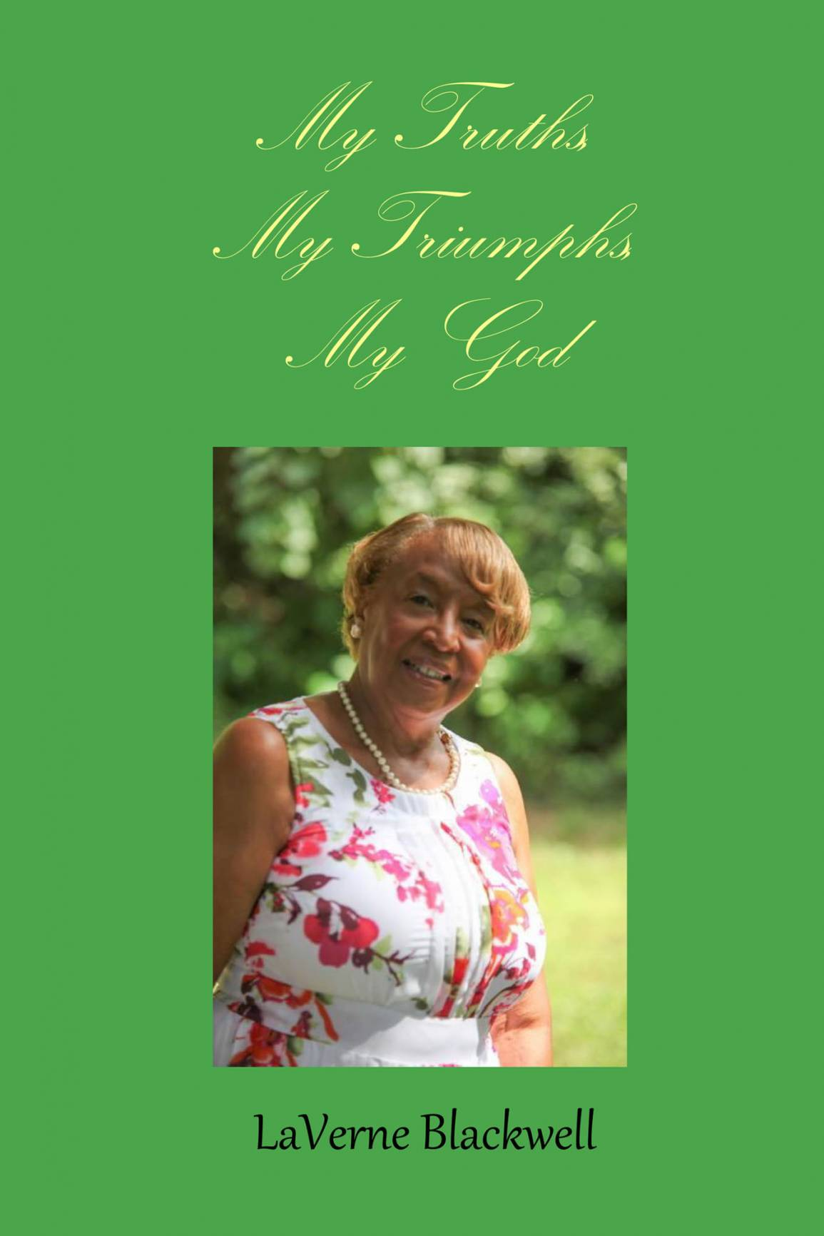 My Truths, My Triumphs, My God - Book Cover