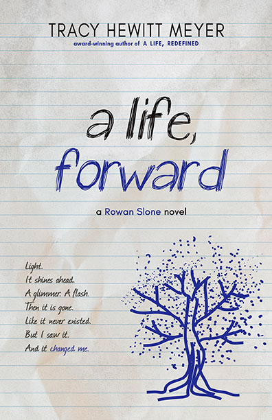 A Life Forward by Tracy Hewitt Meyer