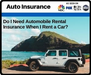 Do I Need Automobile Rental Insurance When...