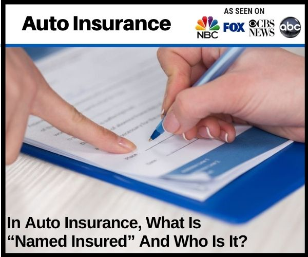 """In Auto Insurance, What Is """"Named Insured""""..."""