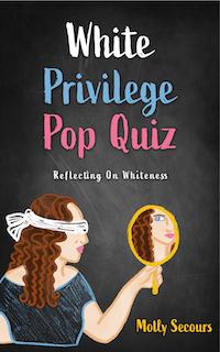 White Privilege Pop Quiz: Reflections on Whiteness