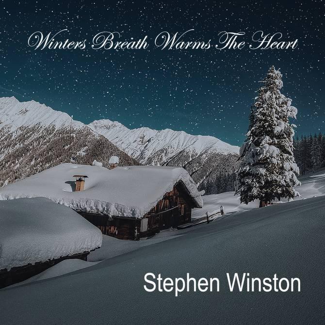 Stephen Winston - Winter's Breath Warms The Heart