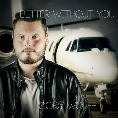 Cody Wolfe - Better Without You