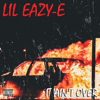Lil Eazy - It Aint Over Cover