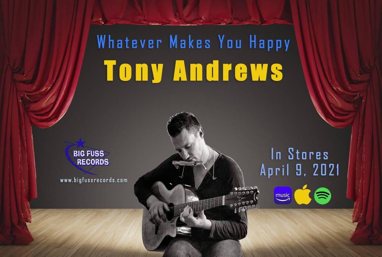 Tony Andrews - Whatever Makes You Happy