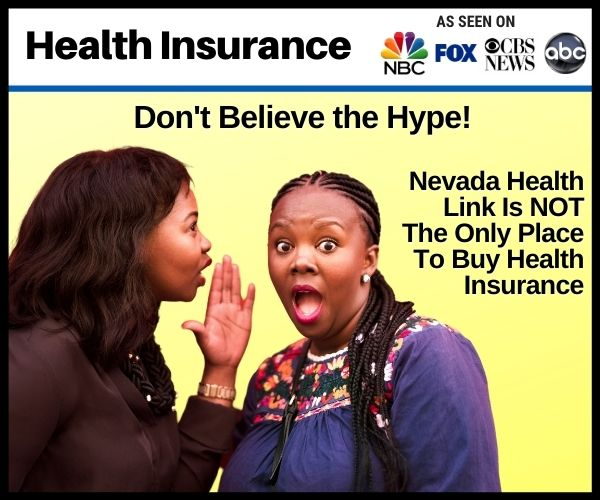 Nevada Health Link NOT only place to buy Insurance