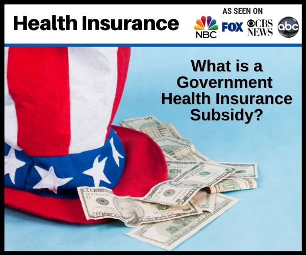 What Is a Government Health Insurance Subsidy?