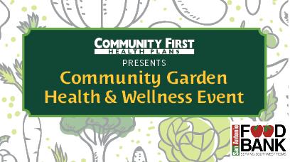 Community First Garden, Health and Wellness Event