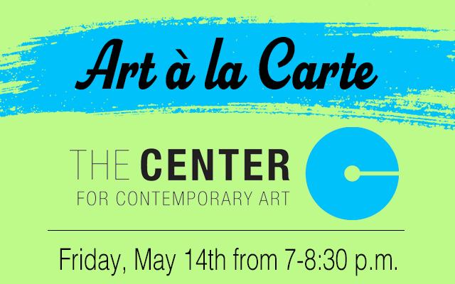 Art à la Carte - The Center for Contemporary Art