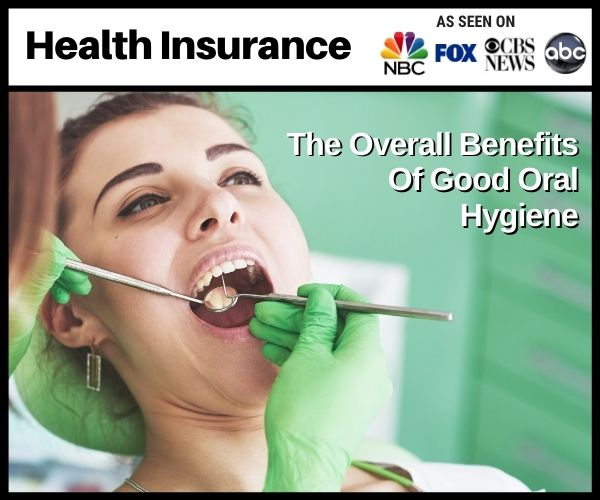 The Overall Health Benefits of Good Oral Hygiene