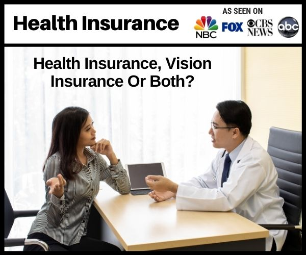 Health Insurance, Vision Insurance Or Both?