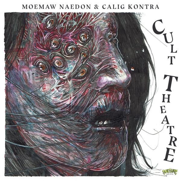 Moemaw Naedon & Calig Kontra - Cult Theatre