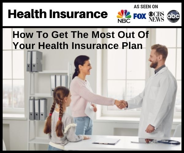 How To Get The Most Out Of Your Health Plan