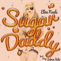 ELIZA NEALS Sugar Daddy (feat. King Solomon Hicks)