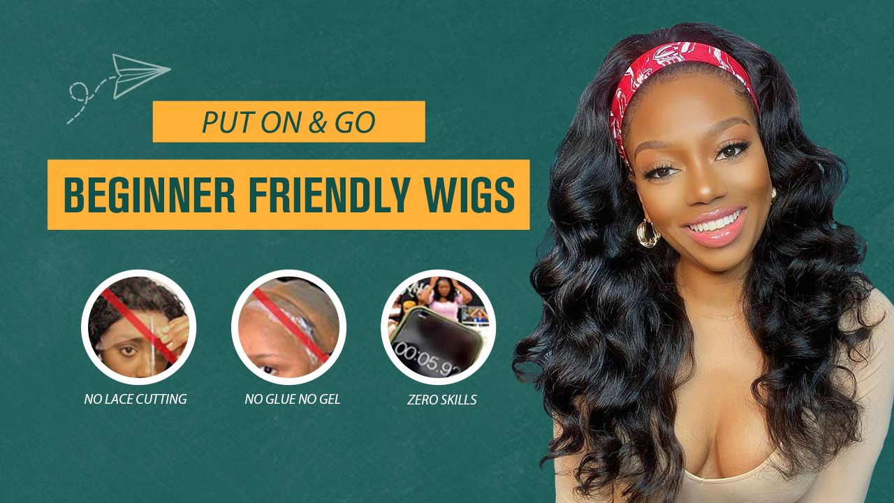 Beginner Friendly Wigs