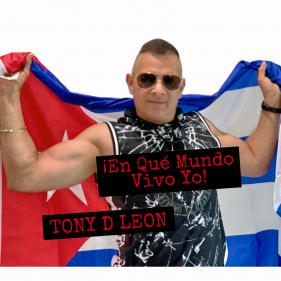 Tony D Leon En Que Mundo Vivo Yo