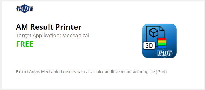 AM Result Printer is Free at the Ansys Store