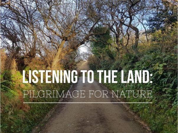 Listening to the Land Pilgrimage