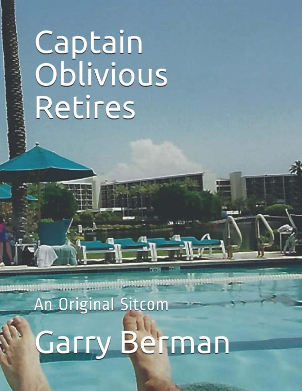 Captain Oblivious Retires By Garry Berman