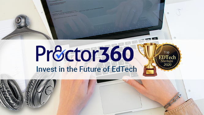 Proctor360 Invest In Future Of EdTech