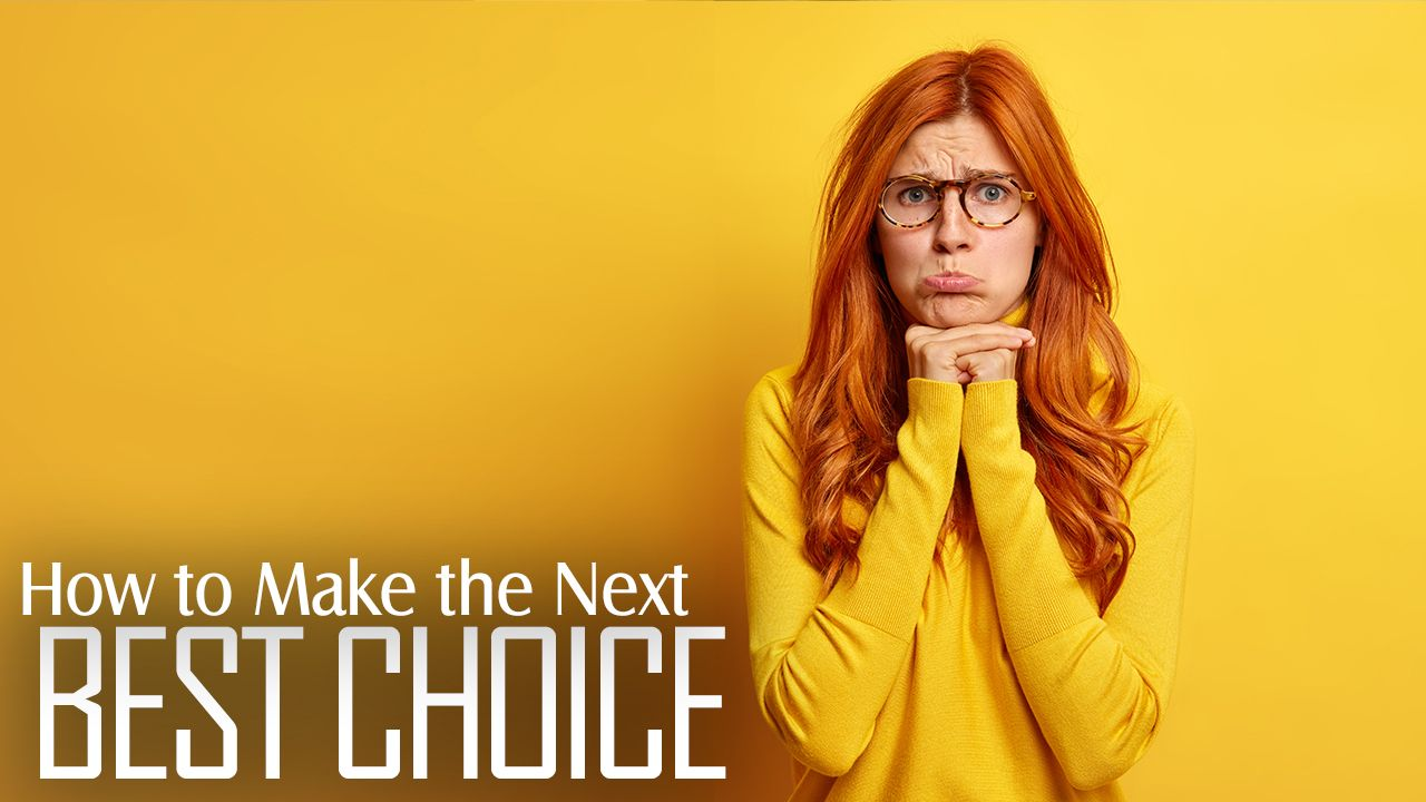 How To Make The Next Best Choice in a Divorce